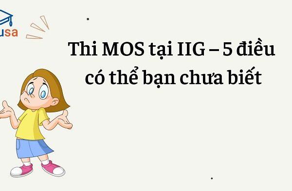 thi mos tai iig 5 dieu co the ban chua biet 1